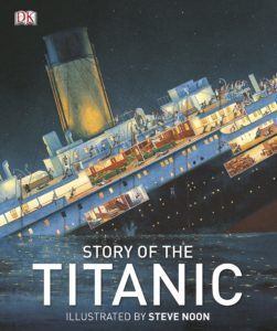 Story of the Titanic by Steve Noon